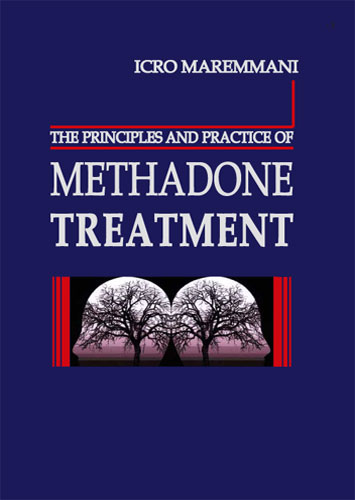 The principles and practice of METHADONE TREATMENT
